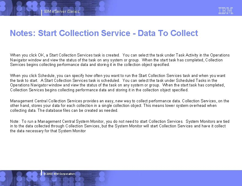 IBM e. Server i. Series Notes: Start Collection Service - Data To Collect When