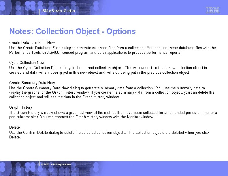 IBM e. Server i. Series Notes: Collection Object - Options Create Database Files Now