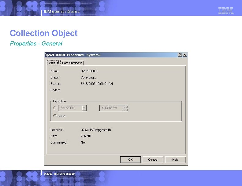 IBM e. Server i. Series Collection Object Properties - General © 2003 IBM Corporation