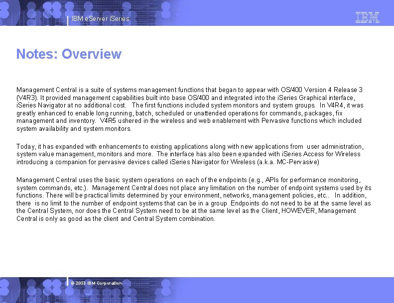 IBM e. Server i. Series Notes: Overview Management Central is a suite of systems