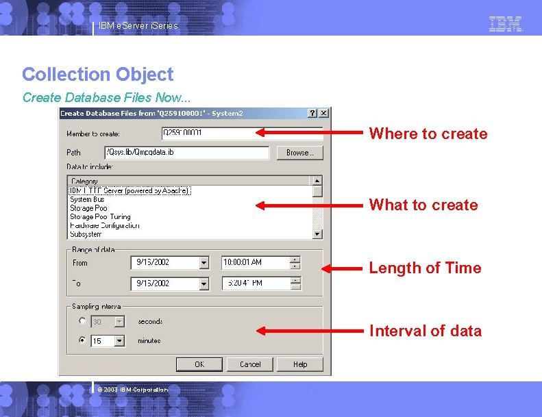 IBM e. Server i. Series Collection Object Create Database Files Now. . . Where