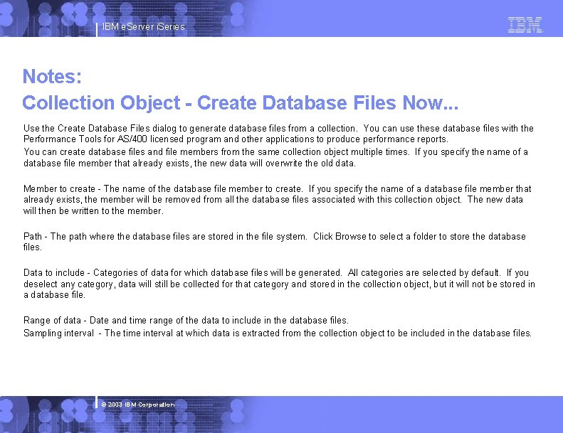 IBM e. Server i. Series Notes: Collection Object - Create Database Files Now. .