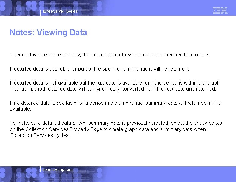 IBM e. Server i. Series Notes: Viewing Data A request will be made to