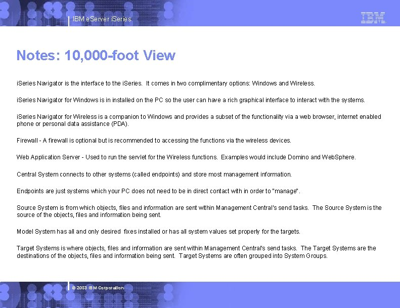 IBM e. Server i. Series Notes: 10, 000 -foot View i. Series Navigator is