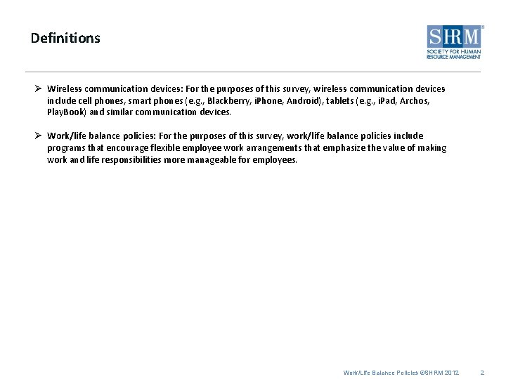 Definitions Ø Wireless communication devices: For the purposes of this survey, wireless communication devices