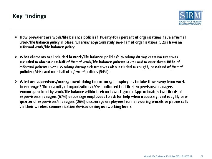 Key Findings Ø How prevalent are work/life balance policies? Twenty-four percent of organizations have