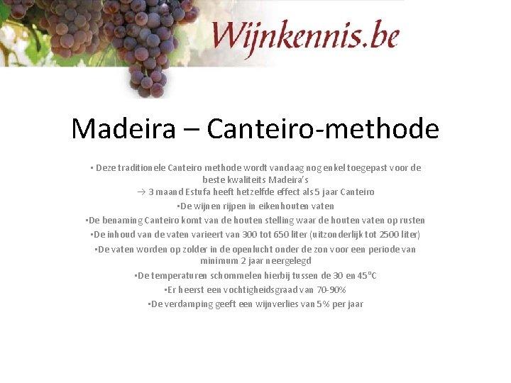 Madeira – Canteiro-methode • Deze traditionele Canteiro methode wordt vandaag nog enkel toegepast voor