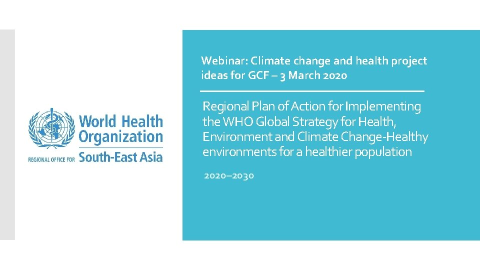 Webinar: Climate change and health project ideas for GCF – 3 March 2020 Regional