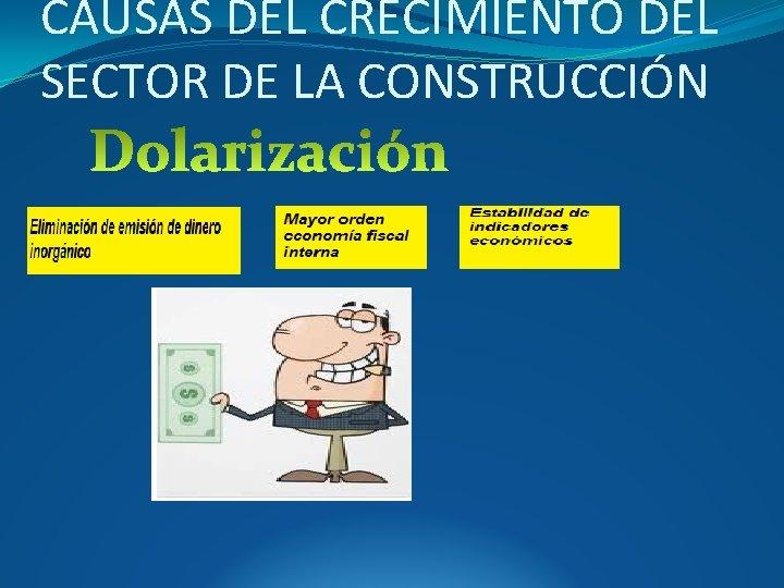 CAUSAS DEL CRECIMIENTO DEL SECTOR DE LA CONSTRUCCIÓN