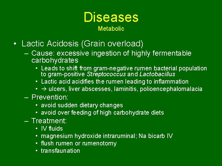 Diseases Metabolic • Lactic Acidosis (Grain overload) – Cause: excessive ingestion of highly fermentable