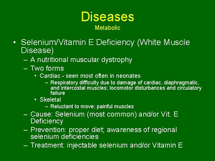 Diseases Metabolic • Selenium/Vitamin E Deficiency (White Muscle Disease) – A nutritional muscular dystrophy