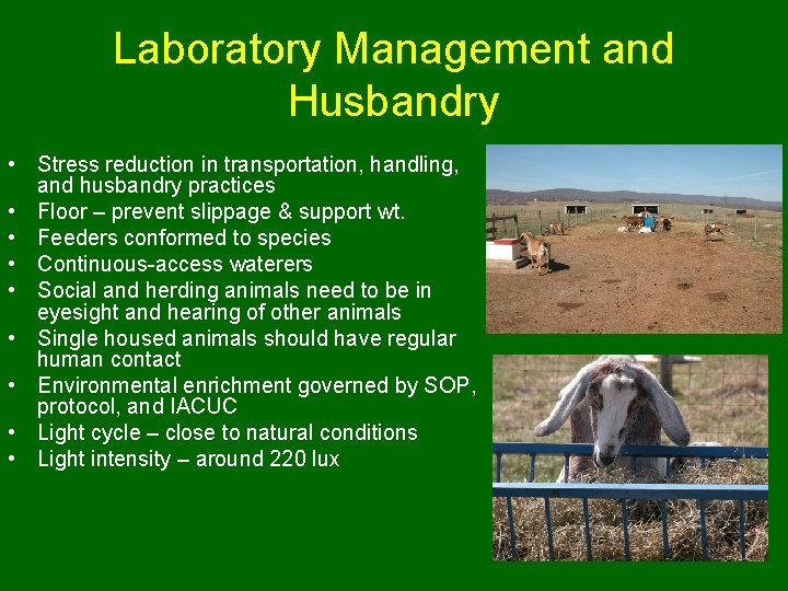 Laboratory Management and Husbandry • Stress reduction in transportation, handling, and husbandry practices •