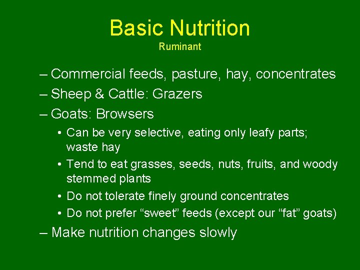 Basic Nutrition Ruminant – Commercial feeds, pasture, hay, concentrates – Sheep & Cattle: Grazers