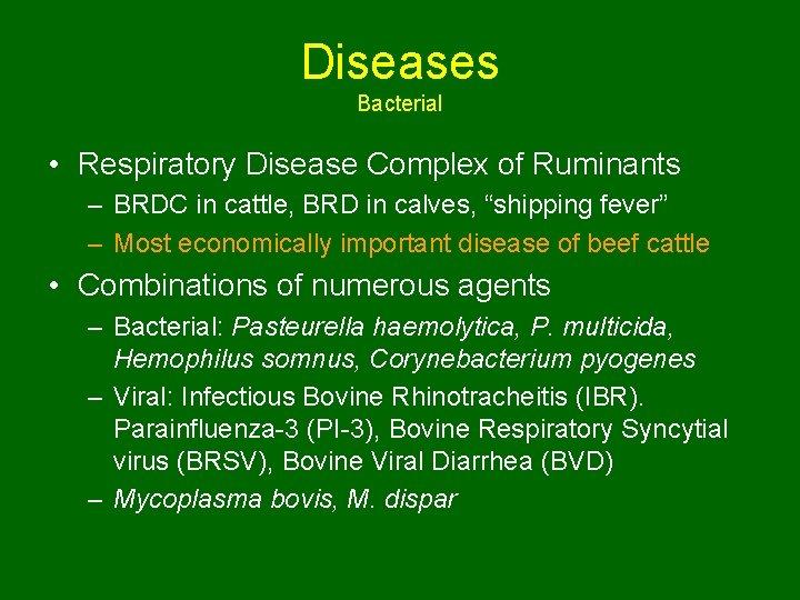 Diseases Bacterial • Respiratory Disease Complex of Ruminants – BRDC in cattle, BRD in