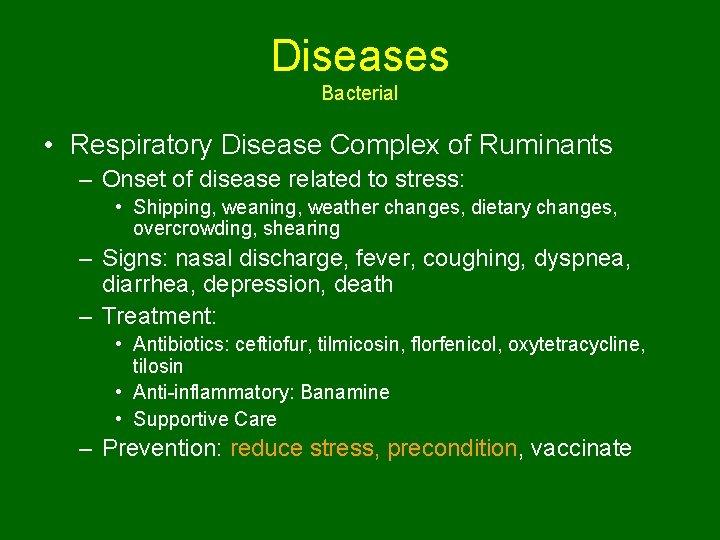 Diseases Bacterial • Respiratory Disease Complex of Ruminants – Onset of disease related to