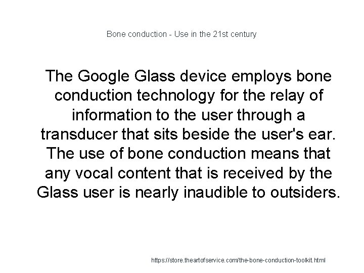 Bone conduction - Use in the 21 st century 1 The Google Glass device
