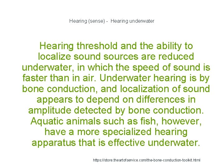 Hearing (sense) - Hearing underwater Hearing threshold and the ability to localize sound sources