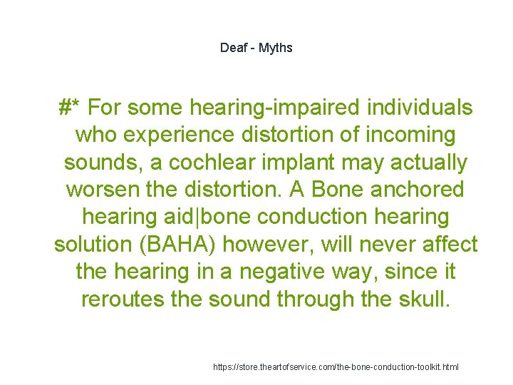 Deaf - Myths 1 #* For some hearing-impaired individuals who experience distortion of incoming