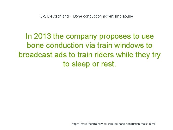 Sky Deutschland - Bone conduction advertising abuse In 2013 the company proposes to use