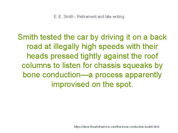 E. E. Smith - Retirement and late writing 1 Smith tested the car by