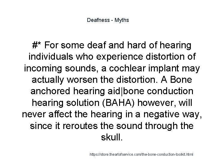 Deafness - Myths #* For some deaf and hard of hearing individuals who experience