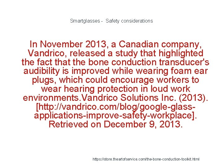 Smartglasses - Safety considerations In November 2013, a Canadian company, Vandrico, released a study