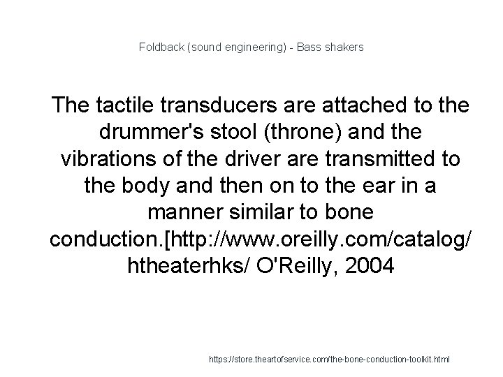 Foldback (sound engineering) - Bass shakers 1 The tactile transducers are attached to the