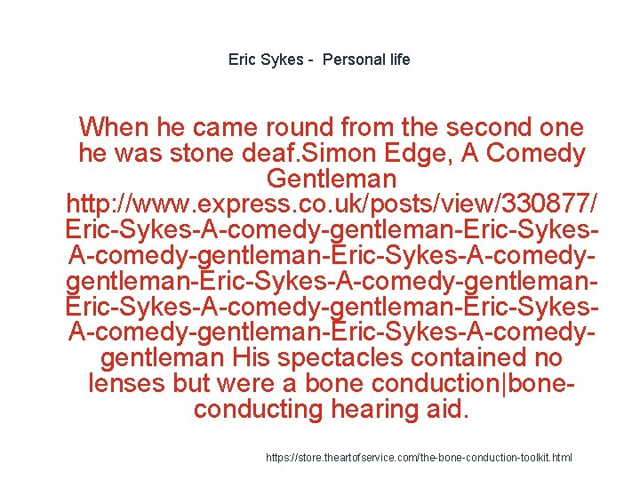 Eric Sykes - Personal life 1 When he came round from the second one