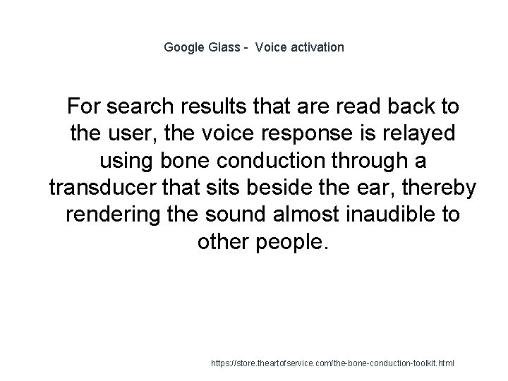 Google Glass - Voice activation For search results that are read back to the