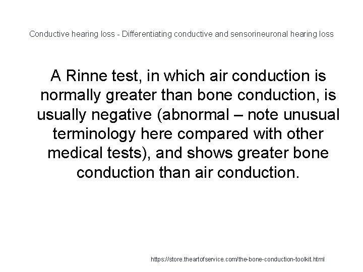 Conductive hearing loss - Differentiating conductive and sensorineuronal hearing loss A Rinne test, in