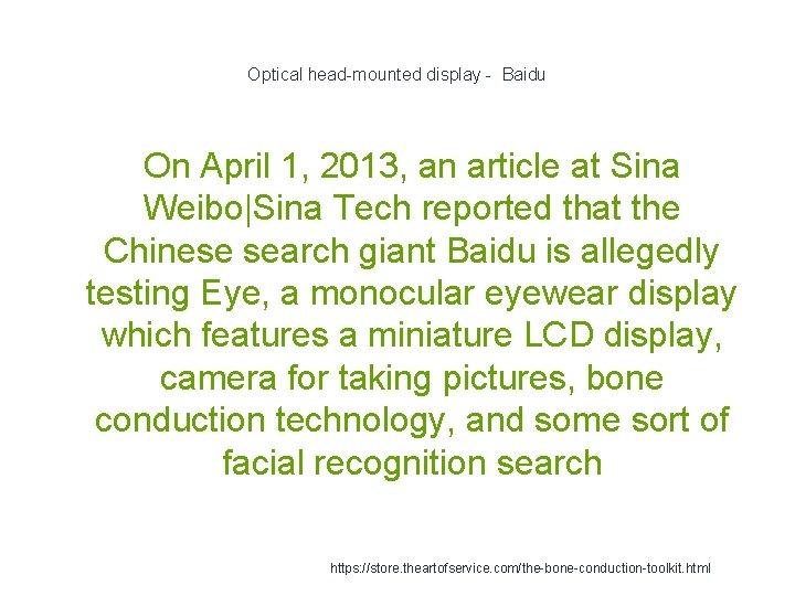 Optical head-mounted display - Baidu On April 1, 2013, an article at Sina Weibo Sina