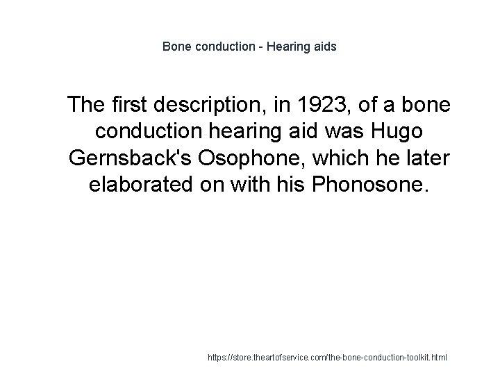 Bone conduction - Hearing aids 1 The first description, in 1923, of a bone