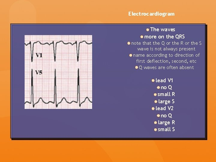 Electrocardiogram The waves more on the QRS note that the Q or the R