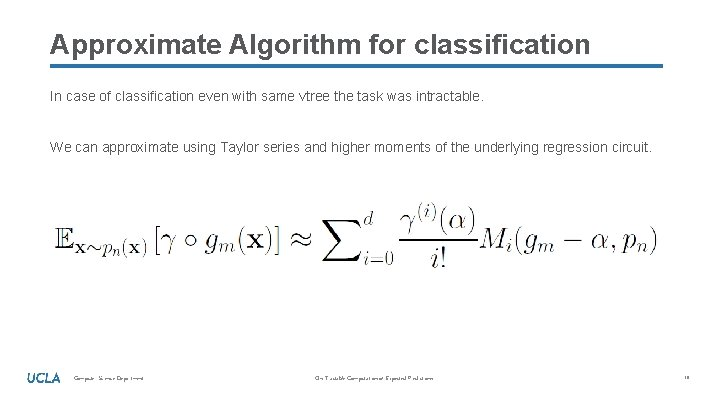 Approximate Algorithm for classification In case of classification even with same vtree the task