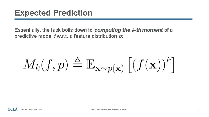Expected Prediction Essentially, the task boils down to computing the k-th moment of a