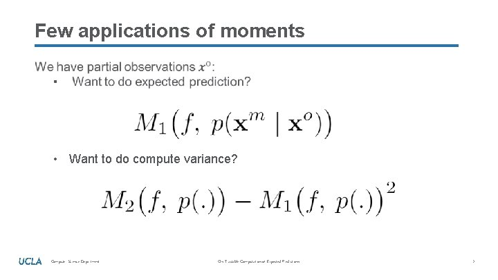 Few applications of moments • Want to do compute variance? Computer Science Department On