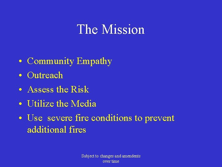 The Mission • • • Community Empathy Outreach Assess the Risk Utilize the Media