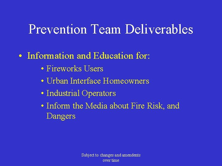 Prevention Team Deliverables • Information and Education for: • Fireworks Users • Urban Interface