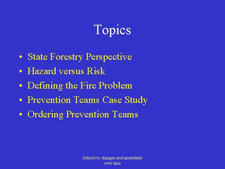 Topics • • • State Forestry Perspective Hazard versus Risk Defining the Fire Problem