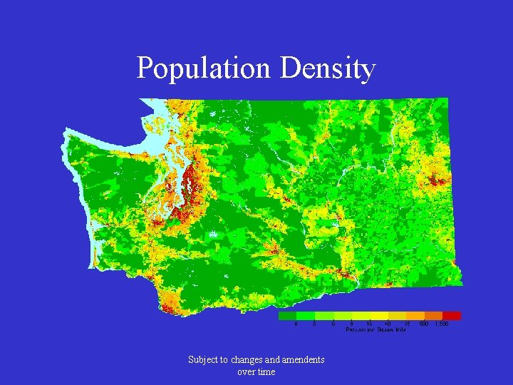 Population Density Subject to changes and amendents over time