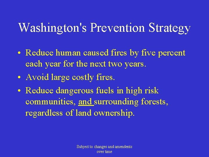 Washington's Prevention Strategy • Reduce human caused fires by five percent each year for