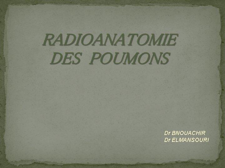 Dr BNOUACHIR Dr ELMANSOURI