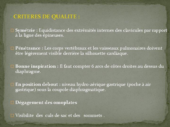 - CRITERES DE QUALITE : � Symétrie : Equidistance des extrémités internes des clavicules