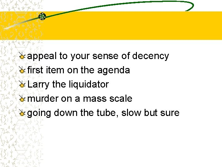 appeal to your sense of decency first item on the agenda Larry the liquidator
