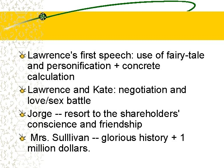 Lawrence's first speech: use of fairy-tale and personification + concrete calculation Lawrence and Kate: