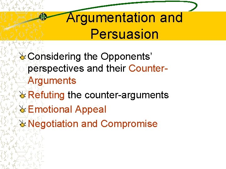 Argumentation and Persuasion Considering the Opponents' perspectives and their Counter. Arguments Refuting the counter-arguments