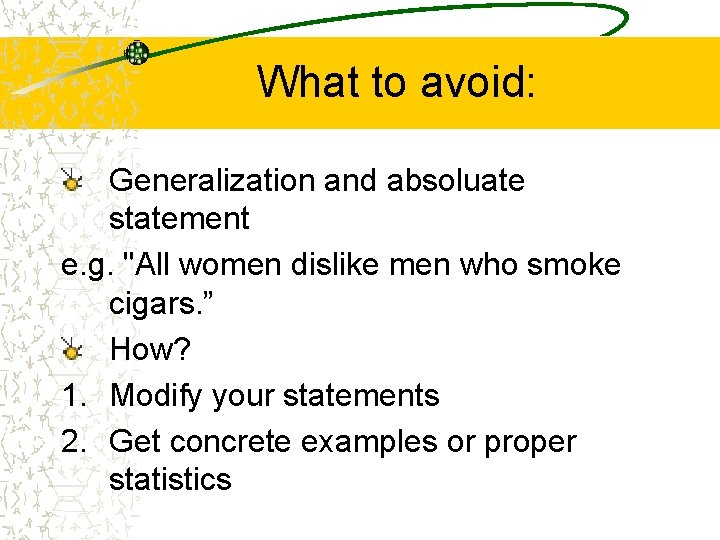 """What to avoid: Generalization and absoluate statement e. g. """"All women dislike men who"""