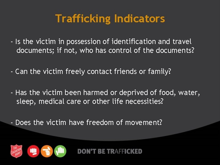 Trafficking Indicators - Is the victim in possession of identification and travel documents; if