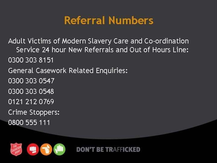 Referral Numbers Adult Victims of Modern Slavery Care and Co-ordination Service 24 hour New