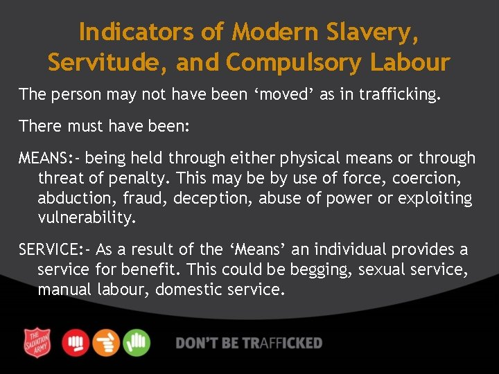 Indicators of Modern Slavery, Servitude, and Compulsory Labour The person may not have been